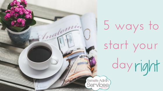 5 Ways to start your day right